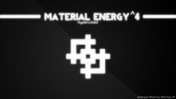 Material Energy^4